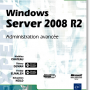 Windows Server 2008 R2 - Administration avancée